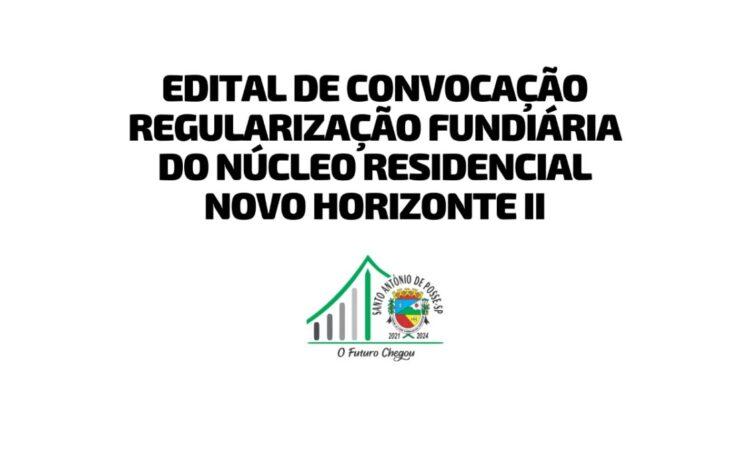 Edital de Convocação Regularização Fundiária do núcleo residencial Novo Horizonte II